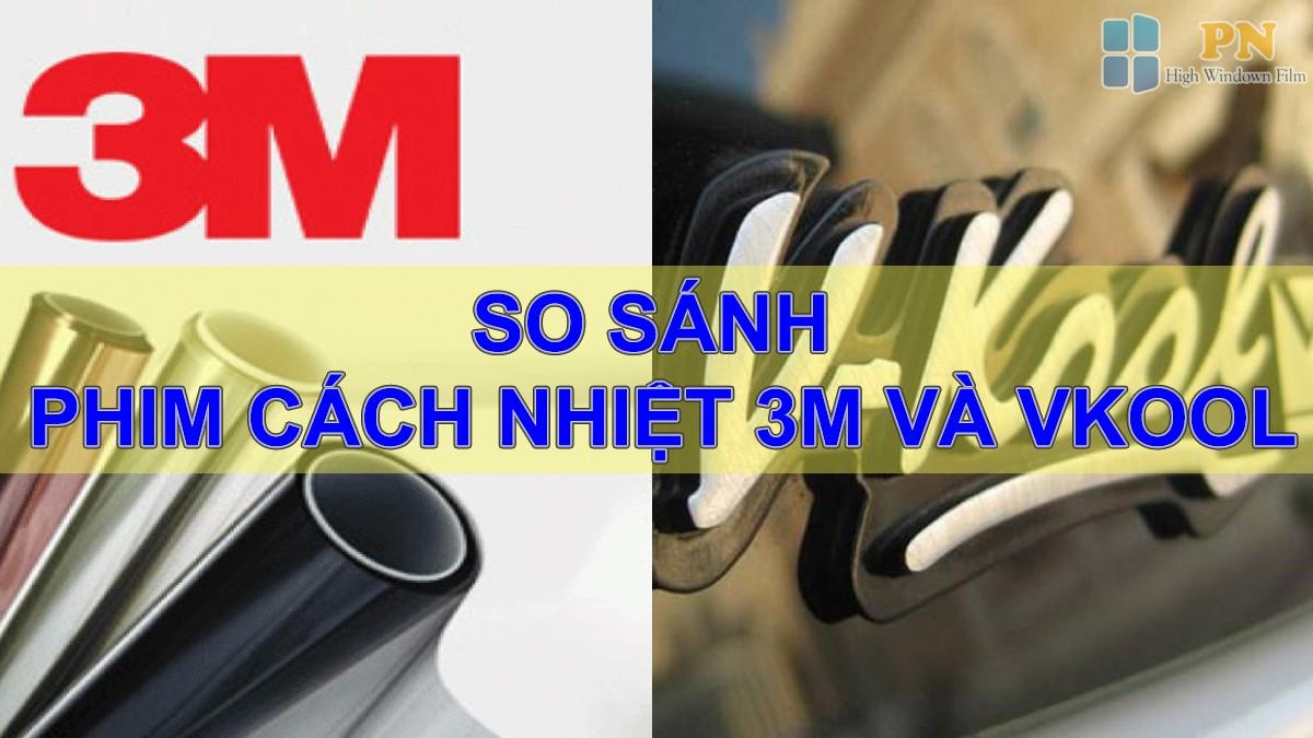 So sánh phim cách nhiệt 3M và Vkool
